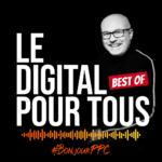 illustration BestOf podcast LeDigitalPourTous by BonjourPPC